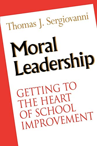9780787902599: Moral Leadership: Getting to the Heart of School Improvement (The Jossey-Bass Education Series)