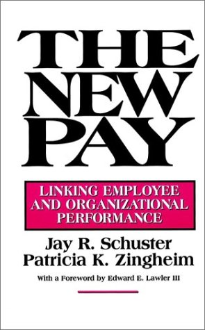 9780787902735: The New Pay: Linking Employee and Organisational Performance