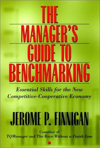 9780787902797: The Manager's Guide to Benchmarking: Essential Skills for the Competitive-Cooperative Economy (Jossey Bass Business & Management Series)