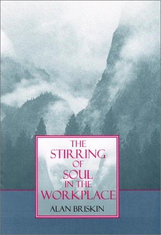 9780787902810: The Stirring of Soul in the Workplace (Jossey-Bass Business & Management)