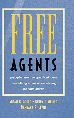 9780787902834: Free Agents: People and Organizations Creating a New Working Community (Jossey-Bass Business & Management)