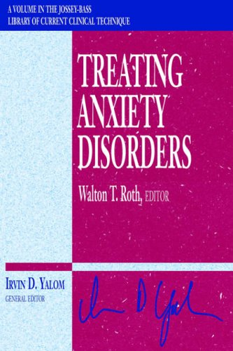 Treating Anxiety Disorders (Jossey-Bass Library of Current: Irvin D. Yalom