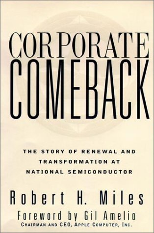 Corporate Comeback: The Story of Renewal and Transformation at National Semiconductor (Jossey-Bass ...