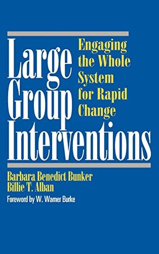 9780787903244: Large Group Interventions: Engaging the Whole System for Rapid Change (Jossey-Bass Business & Management Series)