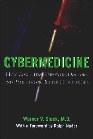9780787903435: Cybermedicine: How Computing Empowers Doctors and Patients for Better Health Care