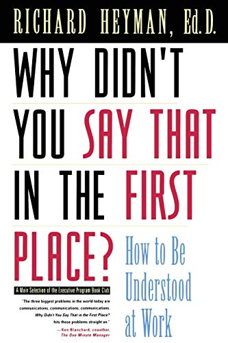 9780787903442: Why Didn't You Say That in the First Place: How to Be Understood at Work