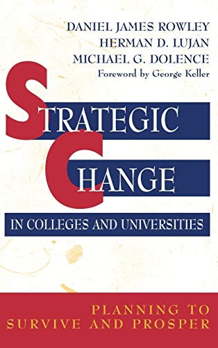 9780787903480: Strategic Change in Colleges and Universities: Planning to Survive and Prosper