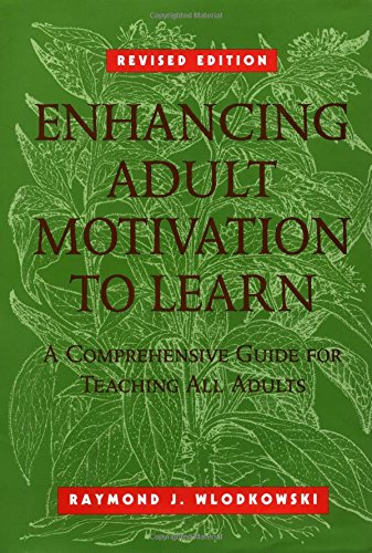 9780787903602: Enhancing Adult Motivation to Learn: A Comprehensive Guide for Teaching All Adults (The Jossey-Bass higher & adult education series)