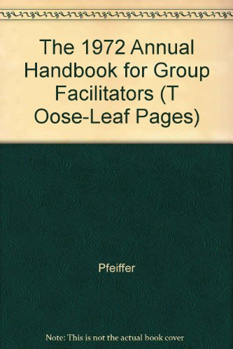 9780787903671: The 1972 Annual Handbook for Group Facilitators (T Oose-Leaf Pages)