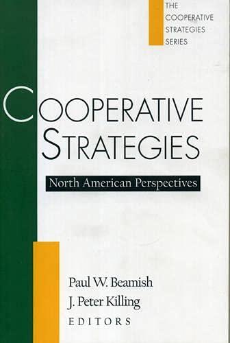 Cooperative Strategies: Paul W. Beamish;