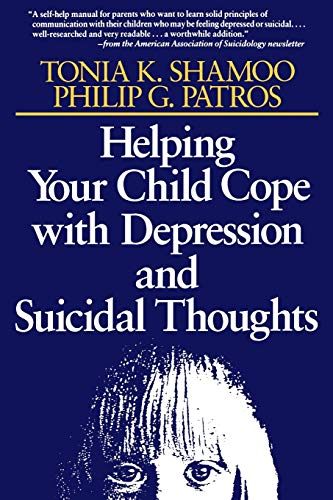 Helping Your Child Cope with Depression and Suicidal Thoughts (The Jossey-Bass Psychology Series): ...