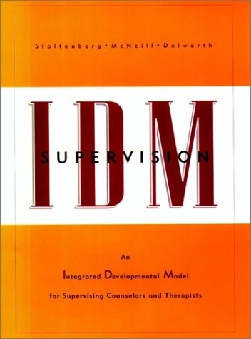 9780787908461: Idm Supervision: An Integrated Developmental Model for Supervising Counselors and Therapists