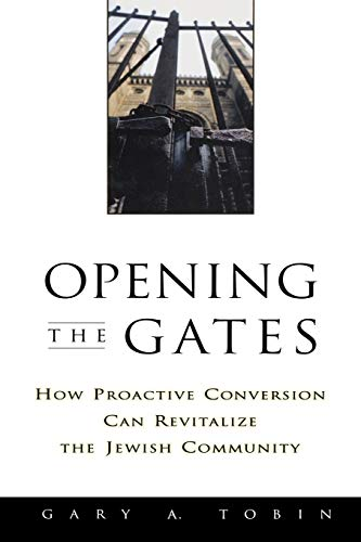 9780787908812: Opening the Gates: How Proactive Conversion Can Revitalize the Jewish Community