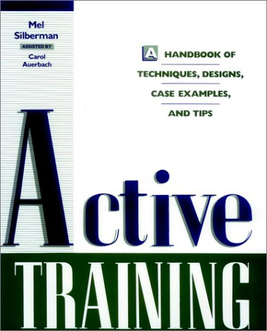 9780787909086: Active Training: A Handbook of Techniques, Designs, Case Examples and Tips