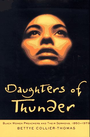 9780787909185: Daughters of Thunder: Black Women Preachers and Their Sermons, 1850-1979