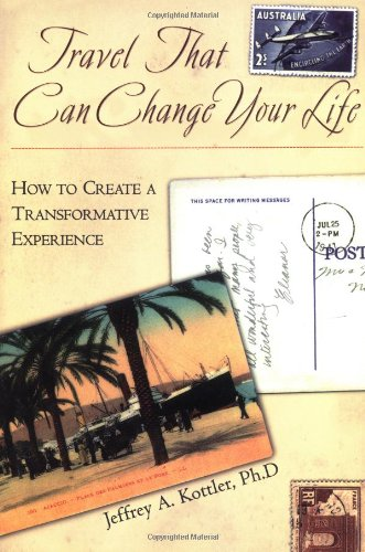 9780787909413: Travel That Can Change Your Life: How to Create a Transformative Experience