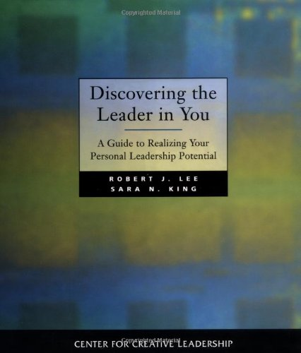 Discovering the Leader in You: A Guide: Lee, Robert J.;