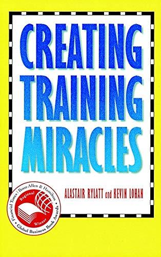 9780787909925: Creating Training Miracles