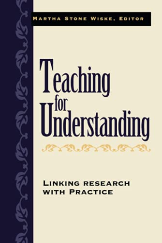 Teaching for Understanding: Linking Research with Practice: Martha Stone Wiske