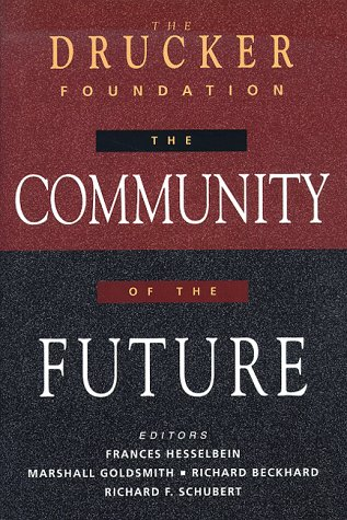 9780787910068: The Drucker Foundation: The Community of the Future (J-B Leader to Leader Institute/PF Drucker Foundation)