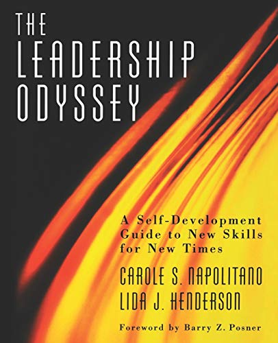 The Leadership Odyssey : A Self-Development Guide to New Skills for New Times: Napolitano, Carole S...