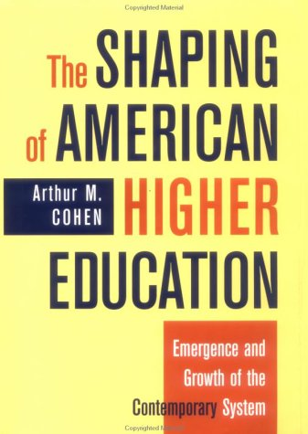 9780787910297: The Shaping of American Higher Education: Emergence and Growth of the Contemporary System (Jossey Bass Higher & Adult Education Series)