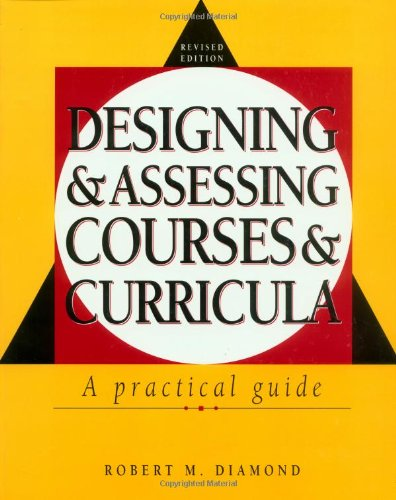 9780787910303: Designing and Assessing Courses and Curricula: A Practical Guide (The Jossey-Bass higher & adult education series)