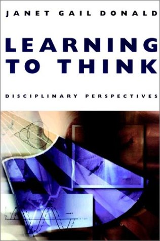 9780787910327: Learning to Think: Disciplinary Perspectives (Jossey Bass Higher & Adult Education Series)