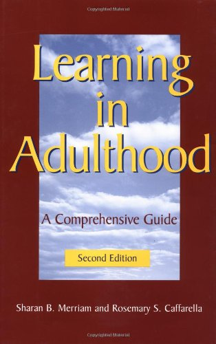 Learning in Adulthood: A Comprehensive Guide: Merriam, Sharan B.;