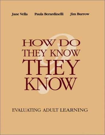9780787910471: How Do They Know They Know: Evaluating Adult Learning (Jossey-Bass Higher and Adult Education Series)