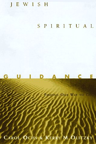 Jewish Spiritual Guidance: Finding Our Way to God (Jossey-Bass Religion-In-Practice Series): Carol ...