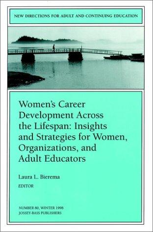 Women's Career Development Across the Lifespan: Insights: Bierema, Laura L.