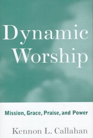 9780787938666: Dynamic Worship: Mission, Grace, Praise, and Power