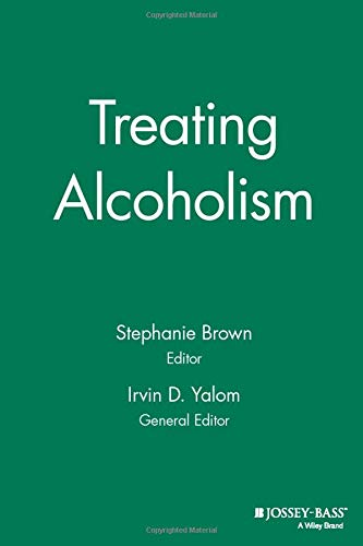 Treating Alcoholism (Jossey-Bass Library of Current Clinical: Stephanie Brown, Irvin