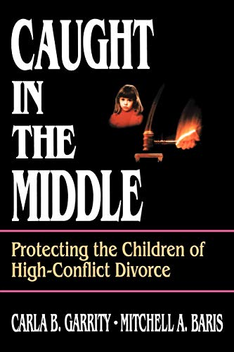 9780787938796: Caught in the Middle: Protecting the Children of High-Conflict Divorce