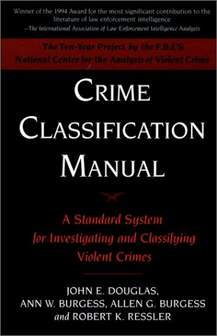 9780787938857: Crime Classification Manual: A Sttandard System for Investigating and Classifying Violent Crimes