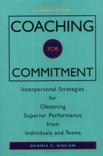 9780787939861: Coaching for Commitment: Interpersonal Strategies for Obtaining Superior Performance