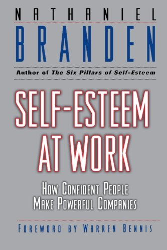 9780787940010: Self-Esteem at Work: How Confident People Make Powerful Companies (J-B Warren Bennis Series)