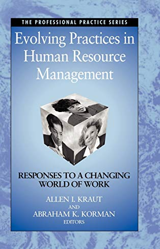 Evolving Practices in Human Resource Management: Responses: Allen I. Kraut,
