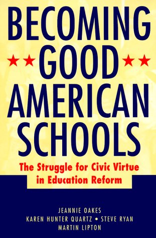 Becoming Good American Schools: The Struggle for: Jeannie Oakes, Karen