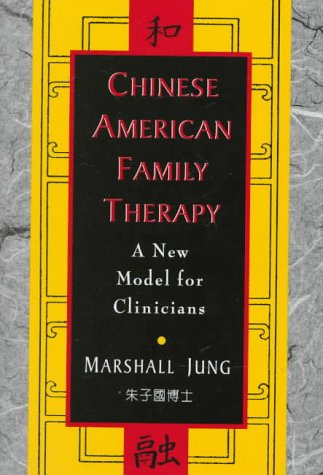 9780787940454: Chinese American Family Therapy: A New Model for Clinicians
