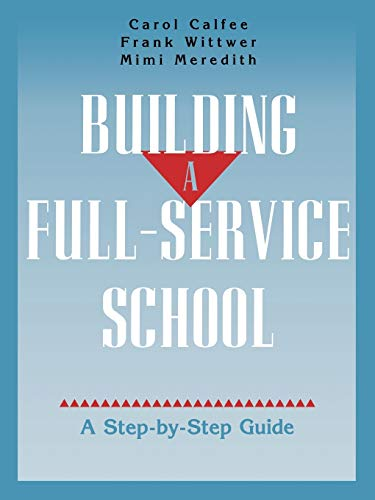 9780787940584: Building A Full-Service School: A Step-by-Step Guide
