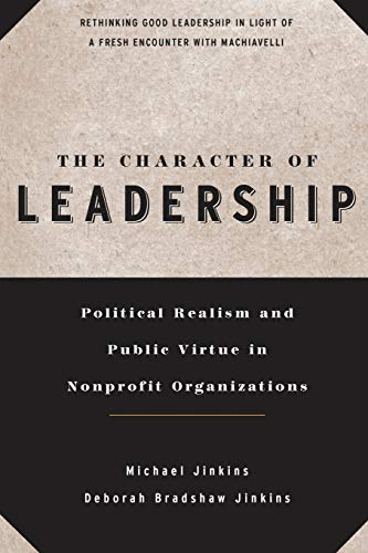 9780787941208: The Character of Leadership: Political Realism and Public Virtue in Nonprofit Organizations
