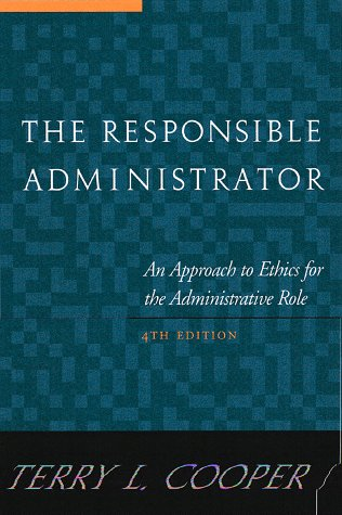 9780787941338: The Responsible Administrator: An Approach to Ethics for the Administrative Role (JOSSEY BASS NONPROFIT & PUBLIC MANAGEMENT SERIES)