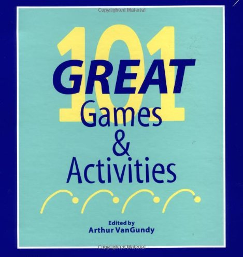 101 Great Games and Activities (Pfeiffer) - Arthur B VanGundy