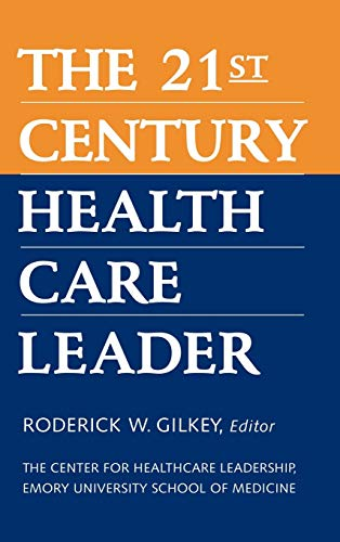 9780787941574: The 21st Century Health Care Leader