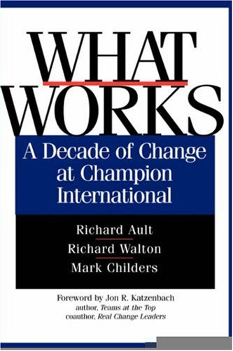 What Works: A Decade of Change at: Richard Ault, Richard