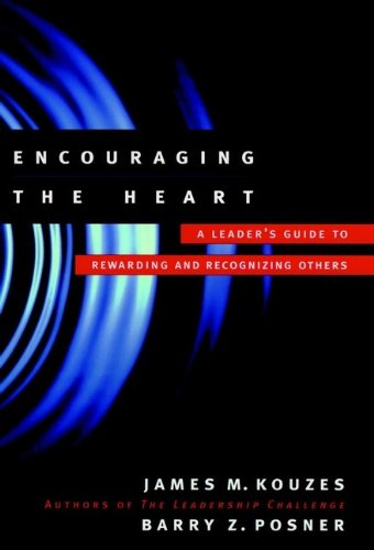 9780787941840: Encouraging the Heart: A Leader's Guide to Rewarding and Recognizing Others (J-B Leadership Challenge: Kouzes/Posner)