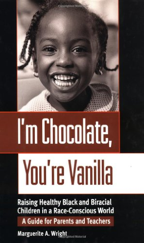 9780787941963: I'm Chocolate, You're Vanilla: Raising Healthy Black and Biracial Children in a Race-Conscious World: A Guide for Parents and Teachers