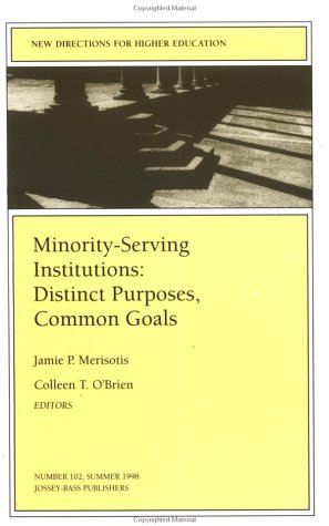 New Directions for Higher Education, Minority-Serving Institutions: Jamie P. Merisotis,